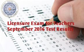 Congratulations! September 2016 Teachers (L.E.T) Board Exam Results List of Passers