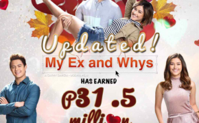 My Ex and Whys Opening Day Gross Income P31.5 Million