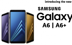Samsung Galaxy A6 and A6+, Specs, Price & Details