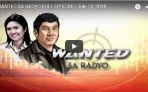 Watch! Wanted Sa Radyo With Raffy Tulfo and Niña Taduran on July 18, 2018 Full Episode