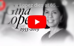 Watch: Looking back A Gina Lopez Tribute Video